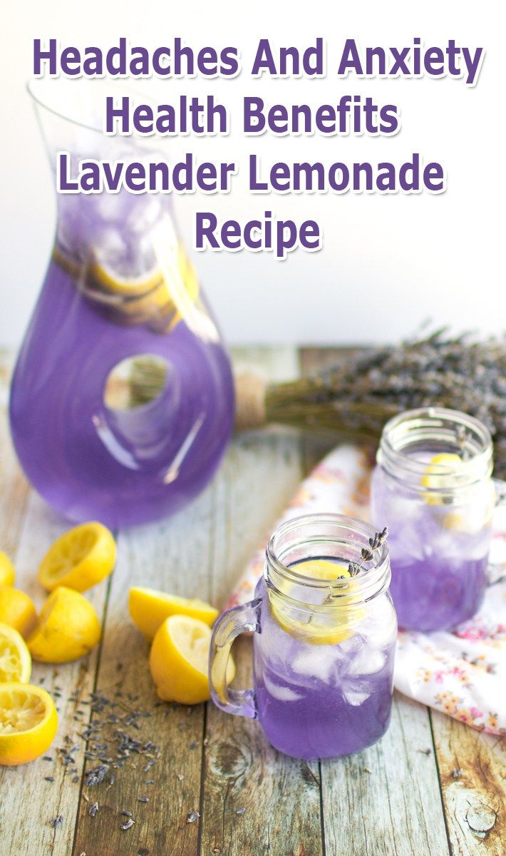 Headaches And Anxiety: Health Benefits Lavender Lemonade - Recipe