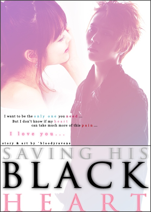 Here is a simple poster I made. Saving His Black Heart features Yong Junhyung of B2ST/BEAST and my original character Hwang Aerin.