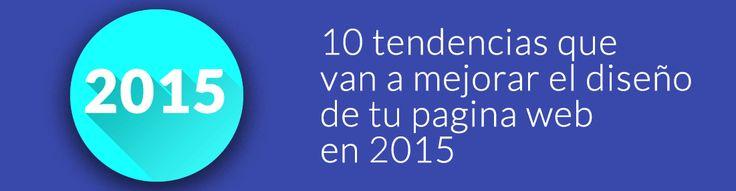 Diseño de páginas web 10 tendencias a incorporar en 2015