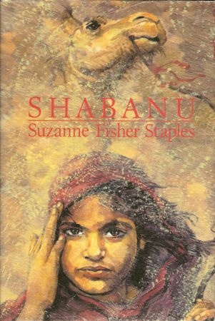 SHABANU – Suzanne Fisher Staples  loved this book.  I cried for her.