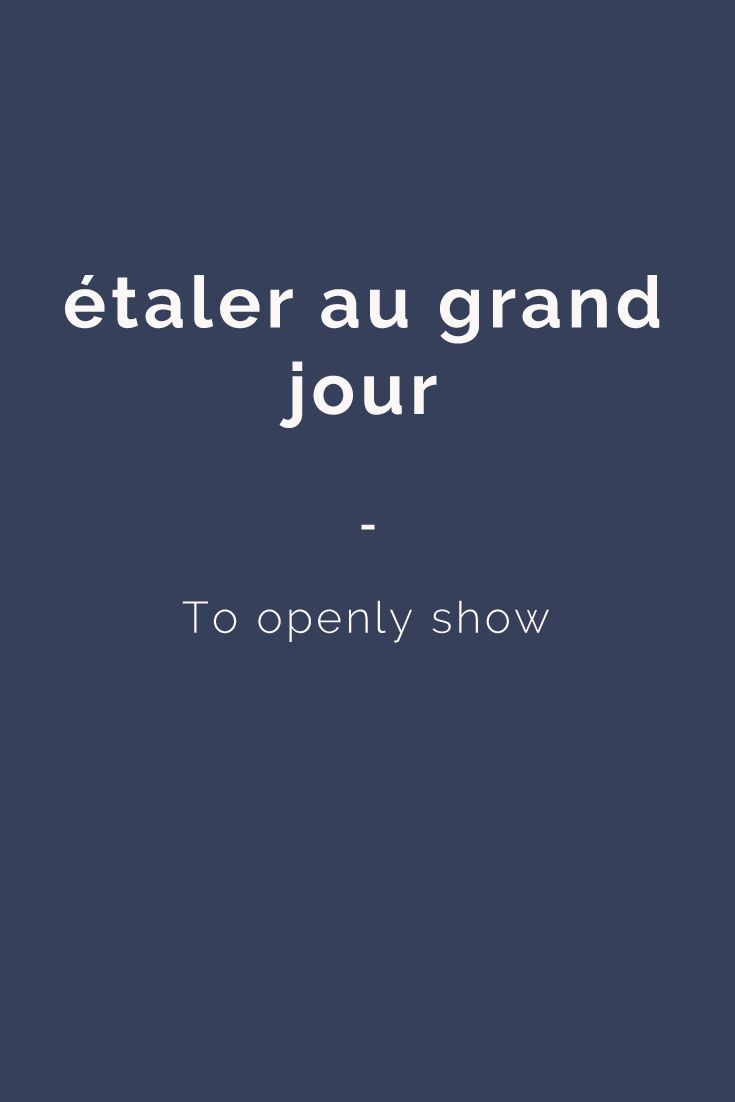 étaler au grand jour - To openly show. Get your daily dose of French expressions with 365 days of French Expressions: Essential Edition. For only $3.90, get a wide range of figurative expressions and colloquial terms including literal translation, actual meaning, usage examples, and weekly recap. Get it here: https://store.talkinfrench.com/product/french-expressions-essential/