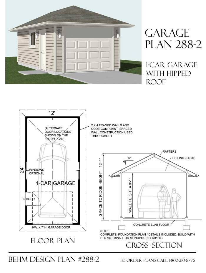1 Car Hipped Roof Garage Plan By One Story 288 2 12 X 24 Hip Roof Garage Plan Garage Plans