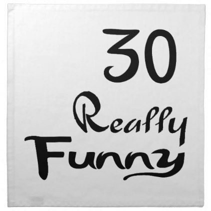 #30 Really Funny Birthday Designs Napkin - #giftidea #gift #present #idea #number #thirty #thirtieth #bday #birthday #30thbirthday #party #anniversary #30th