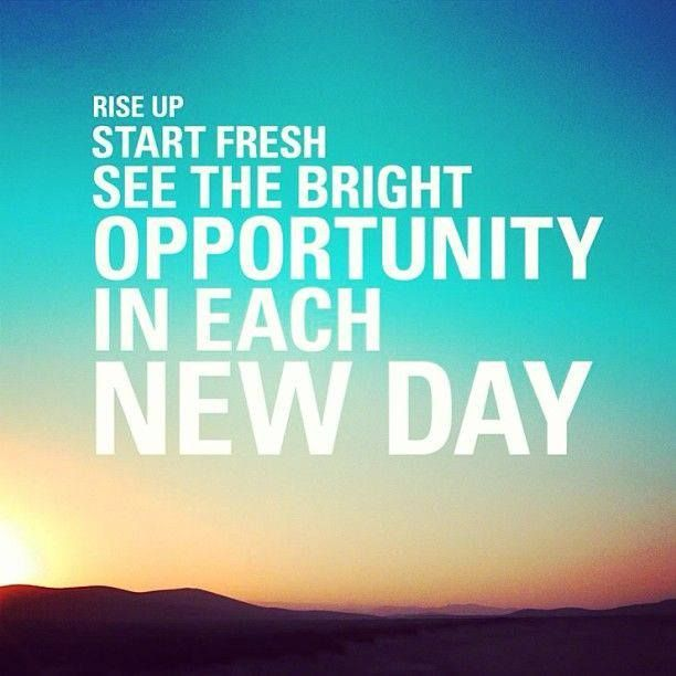 See Every Day As An Opportunity To Better Yourself: #new Day #good Morning