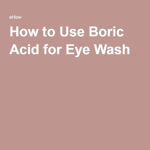 How to Use Boric Acid for Eye Wash
