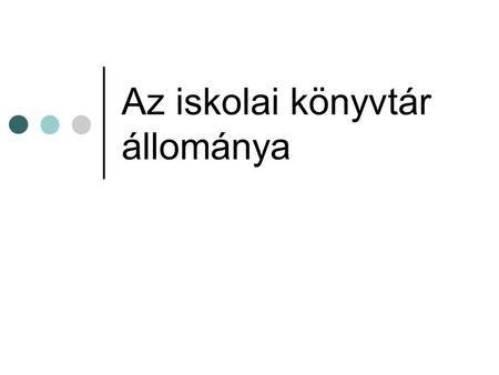 Az iskolai könyvtár állománya>