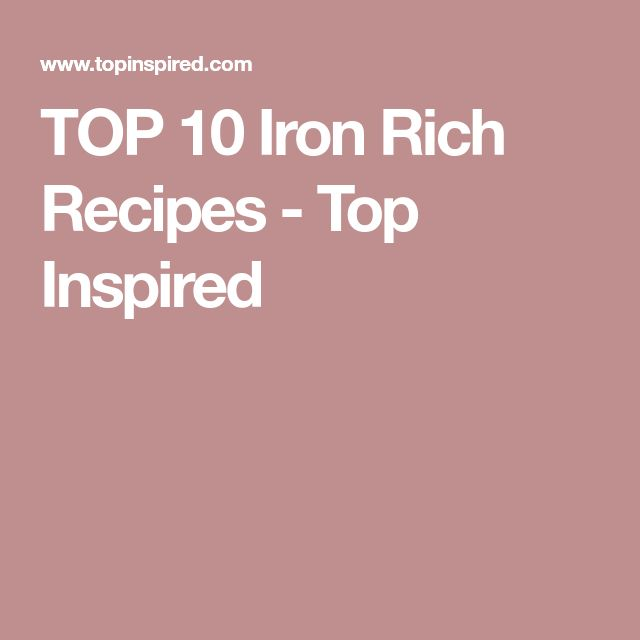 TOP 10 Iron Rich Recipes - Top Inspired