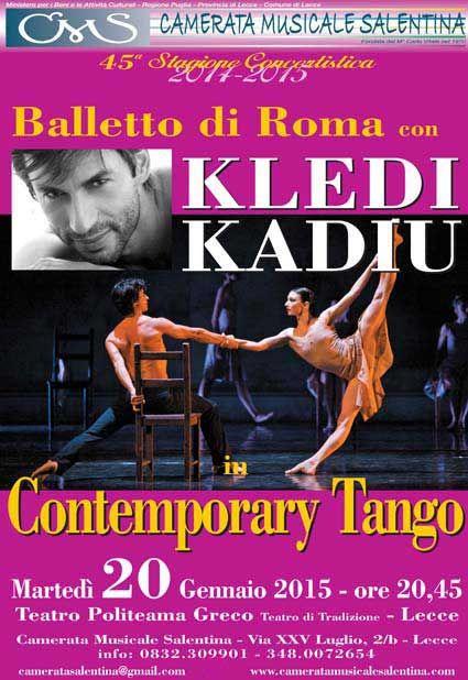 Contemporary Tango, il Balletto di Roma con #Kledi Kadiu, martedì 20 Gennaio 2015 al Teatro Politeama Greco di #Lecce  (Le)