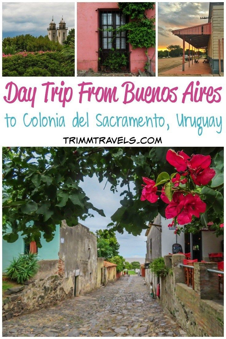 Day Trip From Buenos Aires To Colonia Del Sacramento Uruguay Trimm Travels Uruguay Colonia Day Trip