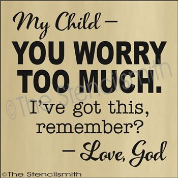 2001 - My Child you worry too much - God