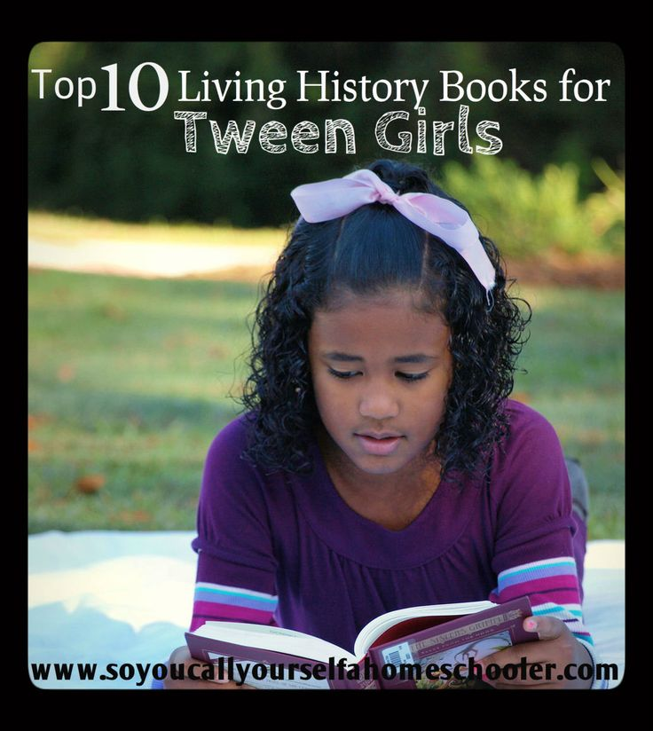 Top 10 History Books for Tween Girls.
