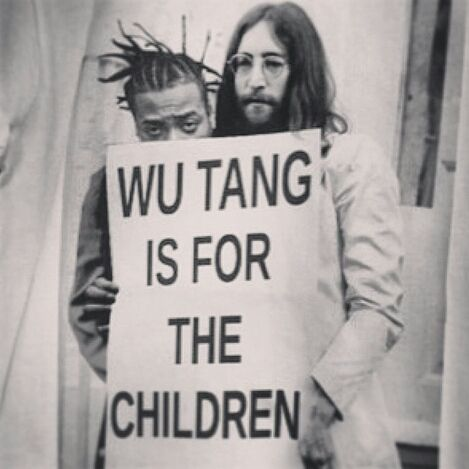 ".""WU TANG IS FOR THE CHILDREN""                                  (Dirt & Lennon)"