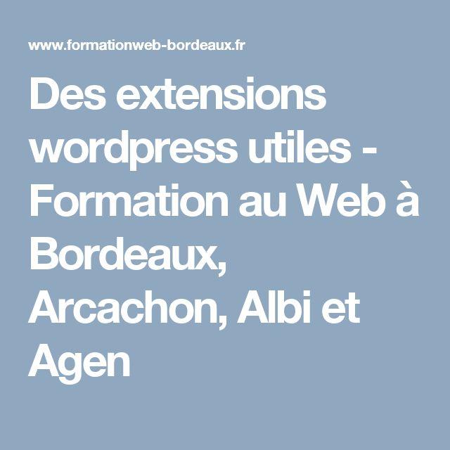 Des extensions wordpress utiles - Formation au Web à Bordeaux, Arcachon, Albi et Agen