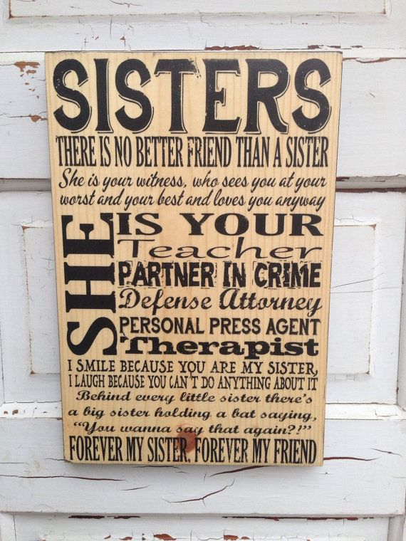 Sisters Sign- Sisters Art- Sisters Decor- Adult Sisters Sign- Sister Forever Friend Art Decor- Sign About Being Sisters- Gift for Sisters