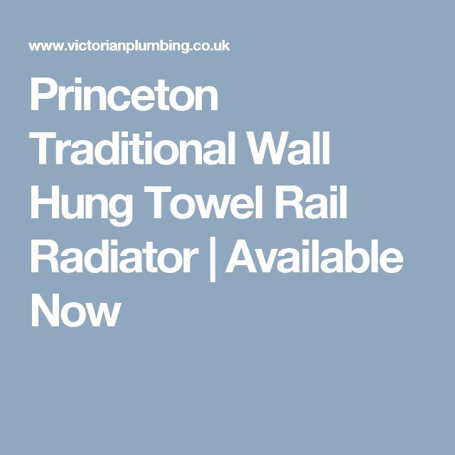 Princeton Traditional Wall Hung Towel Rail Radiator   Available Now