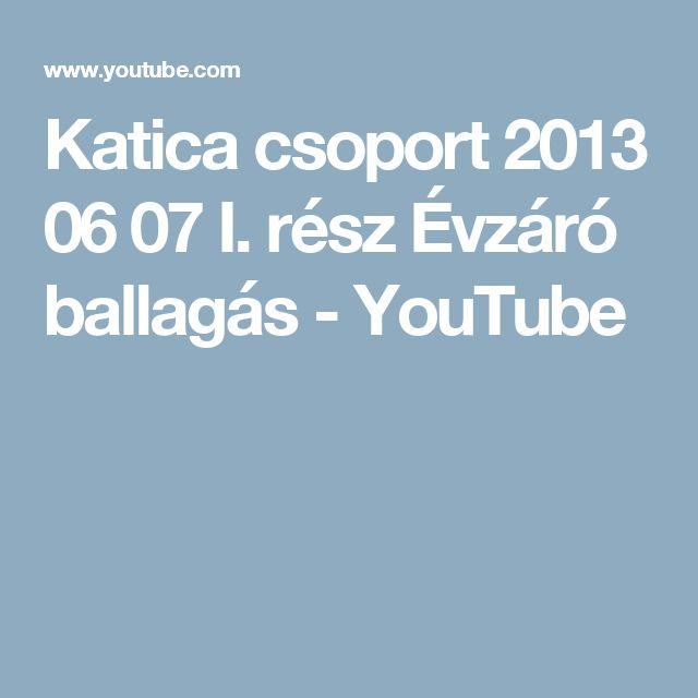 Katica csoport  2013 06 07 I. rész Évzáró ballagás - YouTube