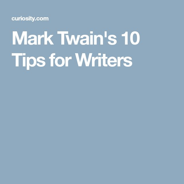 Mark Twain's 10 Tips for Writers