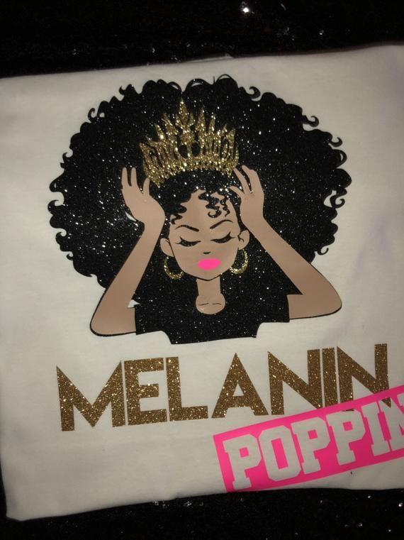 Melanin Poppin Etsy Melanin Poppin Melanin Beauty Tees