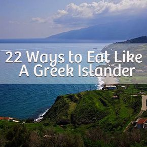 22 Ways to Eat Like A Greek Islander