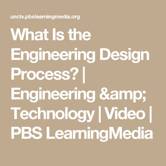 What Is the Engineering Design Process? | Engineering & Technology | Video | PBS LearningMedia