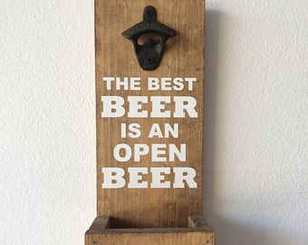 Wall Mounted Bottle Opener With Cap Catcher - The Best Beer is an Open Beer