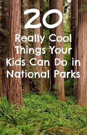 Take a national parks vacation. Here are 20 really cool things your kids can do in our national parks.