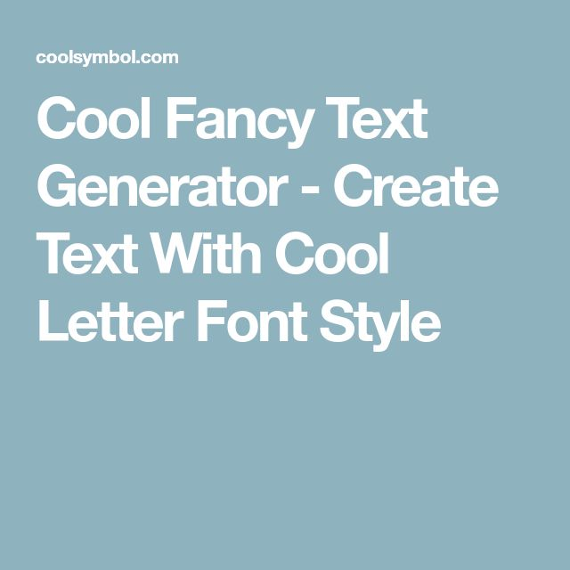 Cool Fancy Text Generator - Create Text With Cool Letter Font Style