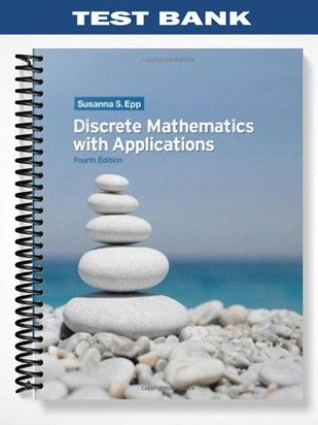 Test Bank Discrete Mathematics with Applications 4th Edition Epp  at https://fratstock.eu/Test-Bank-Discrete-Mathematics-with-Applications-4th-Edition-Epp