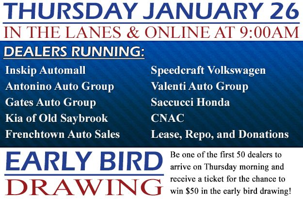 Join us in the lanes or online tomorrow, Thursday, January 26 with Inskip Automall, Antonino Auto Group, Frenchtown Auto Sales, Valenti Auto Group, Speedcraft Volkswagen, Saccucci Honda, Kia of Old Saybrook, Gates Auto Group, CNAC, Lease, Repo, and Donations