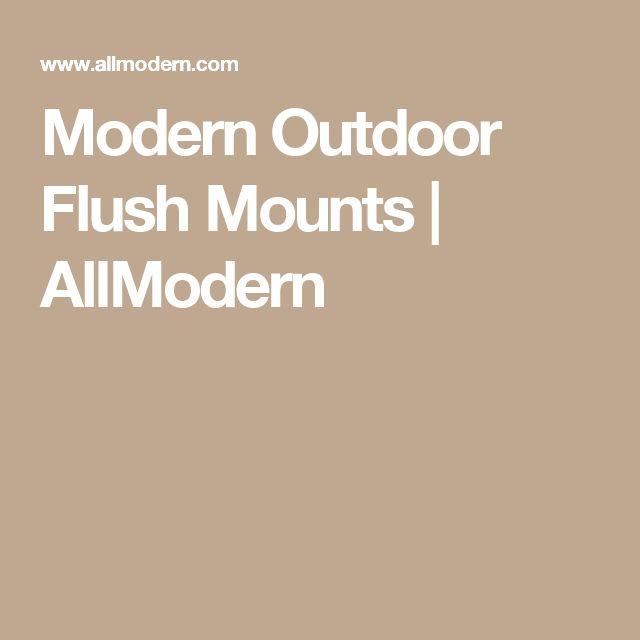 Modern Outdoor Flush Mounts | AllModern