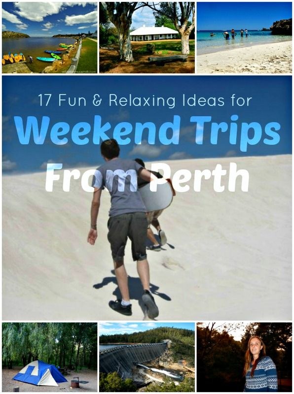 Weekend Trips From Perth : 17 Fun and Relaxing Ideas