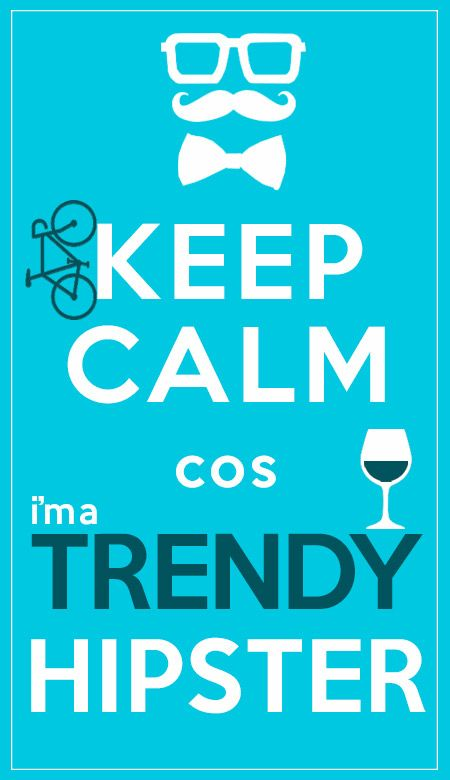 Keep Calm cos... I'm a trendy Hipster  #wine #winelover #chianti #tuscany #italy #love #hipster #trendy #fashion #mustache #papillon #keepcalm