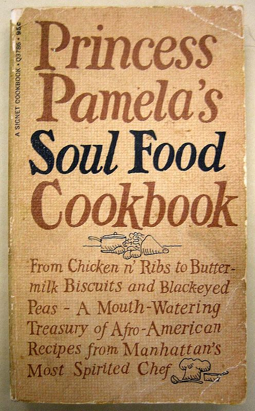 Princess Pamela S Soul Food Cookbook Recipes