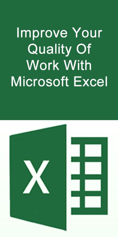 Improve Your Quality Of Work With Microsoft Excel. #Microsoft #Excel