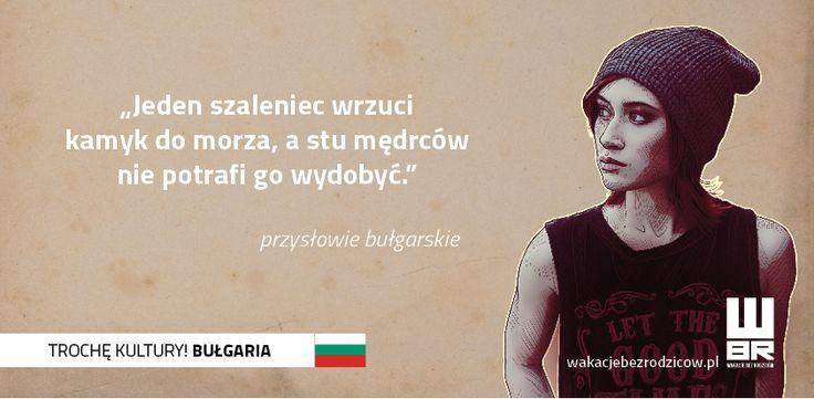 #przysłowie bułgarskie #wakacjebezrodzicow #bułgaria