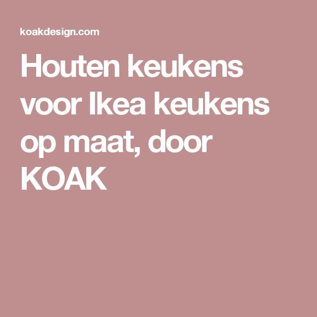 Houten keukens voor Ikea keukens op maat, door KOAK