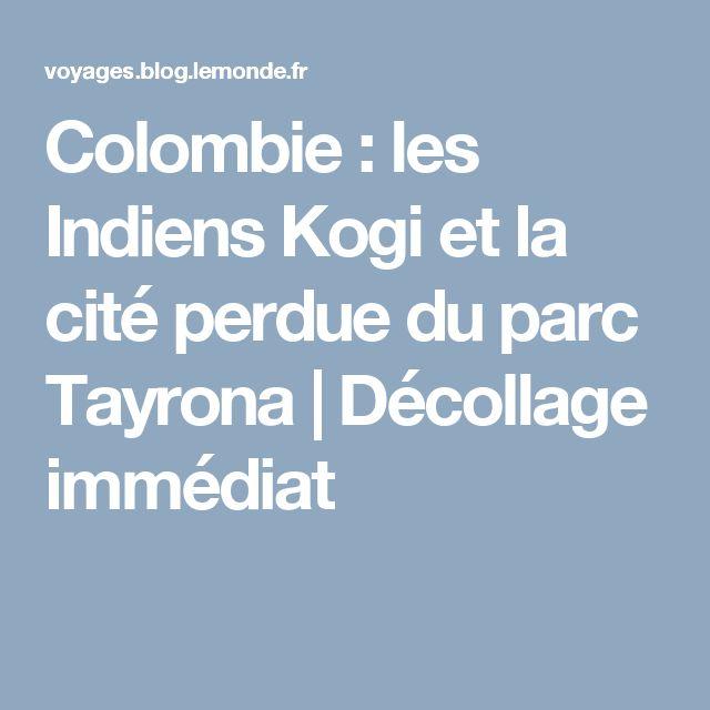 Colombie : les Indiens Kogi et la cité perdue du parc Tayrona   Décollage immédiat