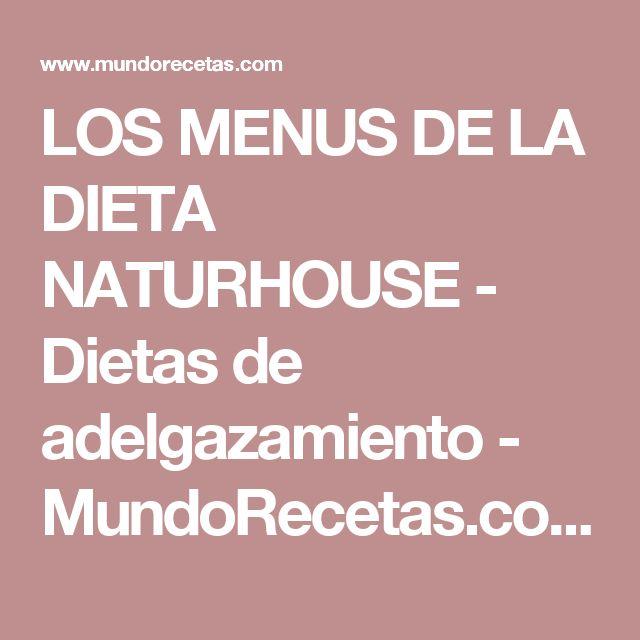 LOS MENUS DE LA DIETA NATURHOUSE - Dietas de adelgazamiento - MundoRecetas.com