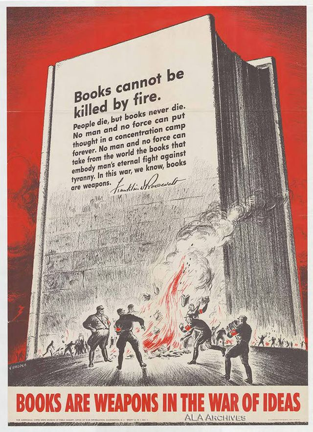 Books cannot be killed by fire - an ironic message in 2013 (Read to Win the War: 13 Vintage Posters Promoting American Libraries)