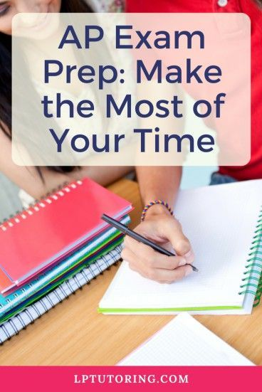 AP Exam Prep Make the Most of Your Time Teens Study Skills