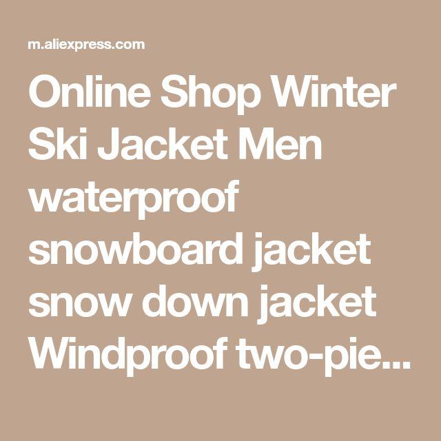 Online Shop Winter Ski Jacket Men waterproof snowboard jacket snow down jacket Windproof two-pieces Mens Ski Jacket Thermal Plus size Brand | Aliexpress Mobile