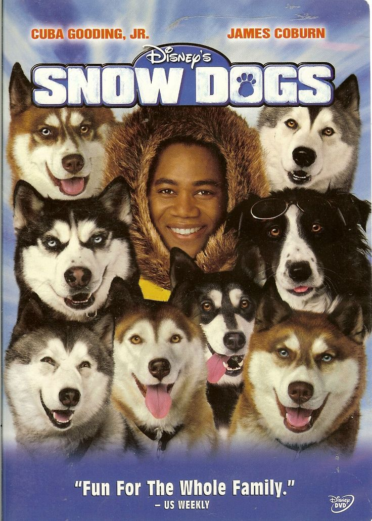 Snow Dogs Movie (Just cute. Cuba Gooding Jr one of my faves. Funny