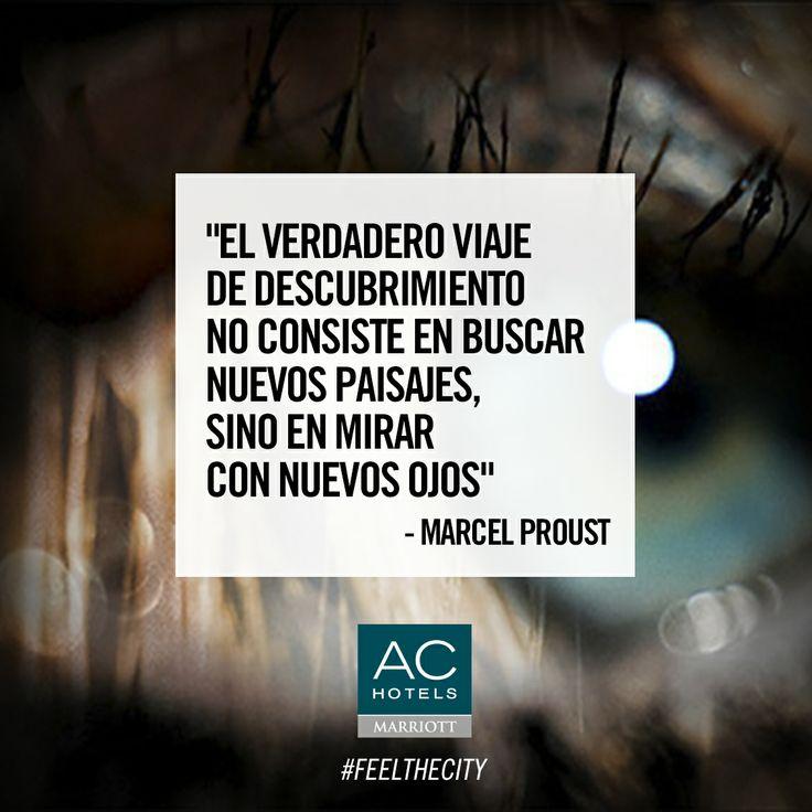 """""""El único verdadero viaje de descubrimiento consiste no en buscar nuevos paisajes, sino en mirar con nuevos ojos"""". (Marcel Proust)   #quotes #mirar"""