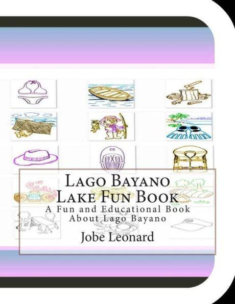 Lago Bayano Lake Fun Book: A Fun and Educational Book about Lago Bayano