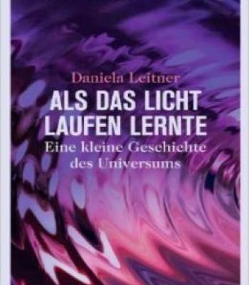 Als Das Licht Laufen Lernte: Eine Kleine Geschichte Des Universums – Mit Einem Vorwort Von Harald Lesch PDF