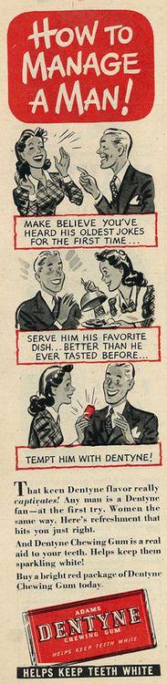 How to Manage a man ~ Dentyne Gum, 1945via Flickr