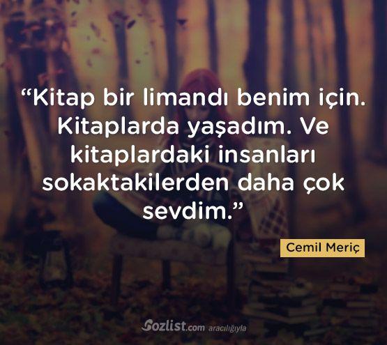 """""""Kitap bir limandı benim için. Kitaplarda yaşadım. Ve kitaplardaki insanları sokaktakilerden daha çok sevdim."""" #cemil #meriç #sözleri #yazar #şair #kitap #şiir #özlü #anlamlı #sözler"""