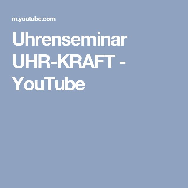 Uhrenseminar UHR-KRAFT - YouTube