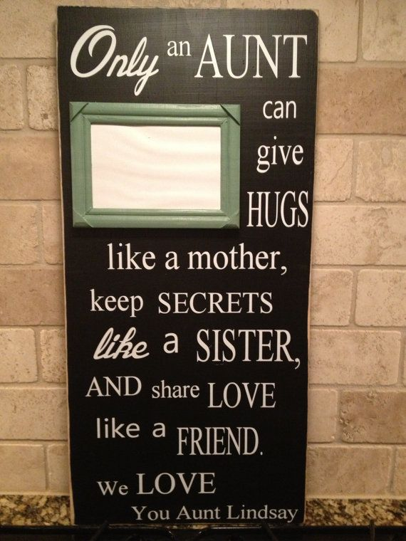 Etsy listing at http://www.etsy.com/listing/119326174/only-an-aunt-personalized-wood-sign