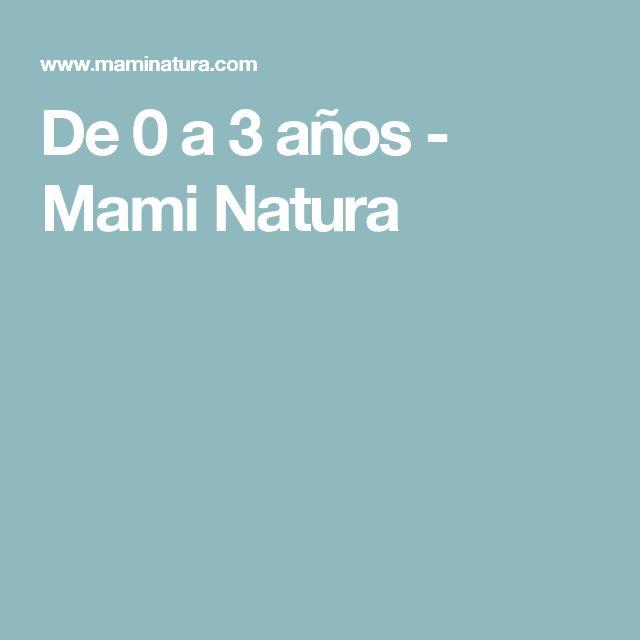 De 0 a 3 años - Mami Natura